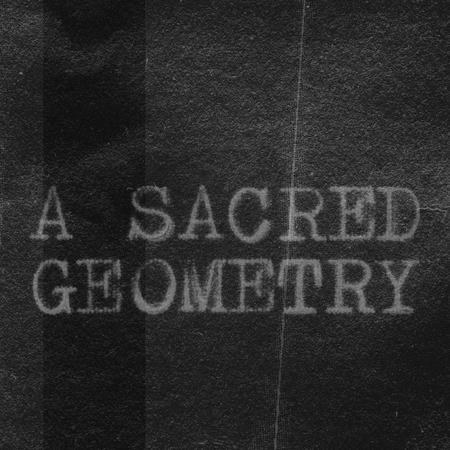 A Sacred Geometry