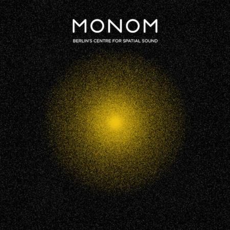 MONOM - Berlin's Centre For Spatial Sound
