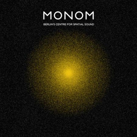 MONOM - Berlin's Centre For Spatial Sound