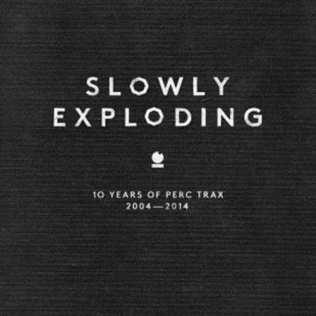 18669 slowly exploding 10 years perc trax
