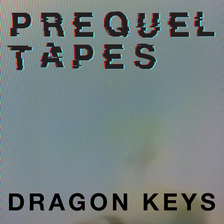 Prequel tapes dragon keys 3000x3000
