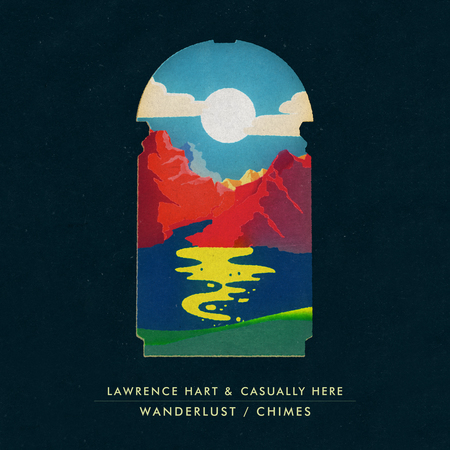 Lawrence hart   casually here   wanderlust chimes hi res artwork