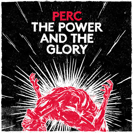 Perc   the power   the glory